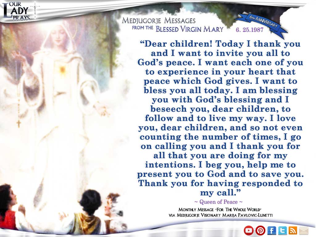 Medjugorje Message from the Blessed Virgin Mary June 25, 1987
