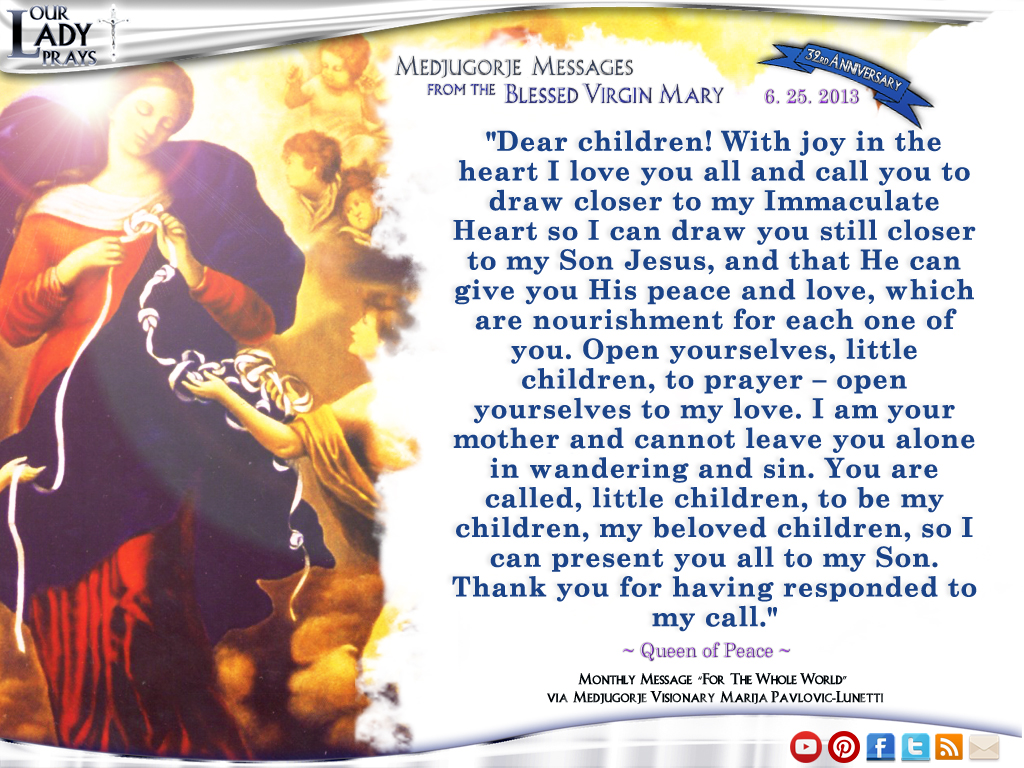 Medjugorje Message from the Blessed Virgin Mary June 25, 2013