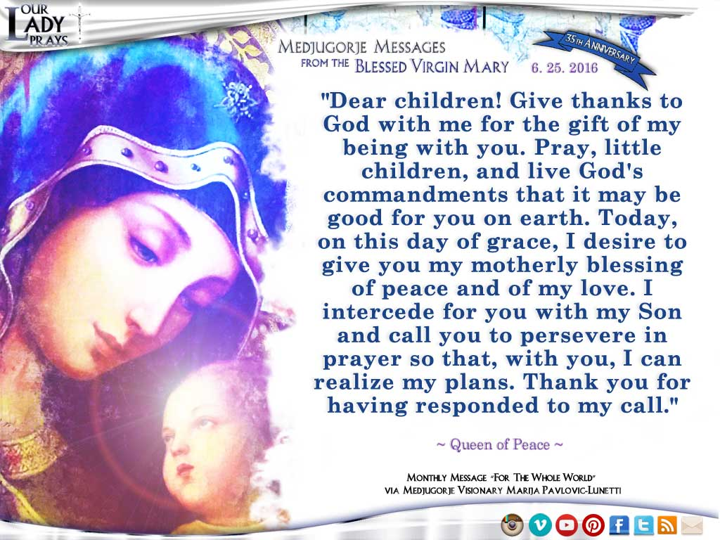 35th Anniversary Medjugorje Message from the Blessed Virgin Mary, June 25, 2016